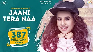 JAANI TERA NAA (MUMMY NU PASAND) | SUNANDA SHARMA | JAANI | New Punjabi Songs 2017 | MAD 4 MUSIC