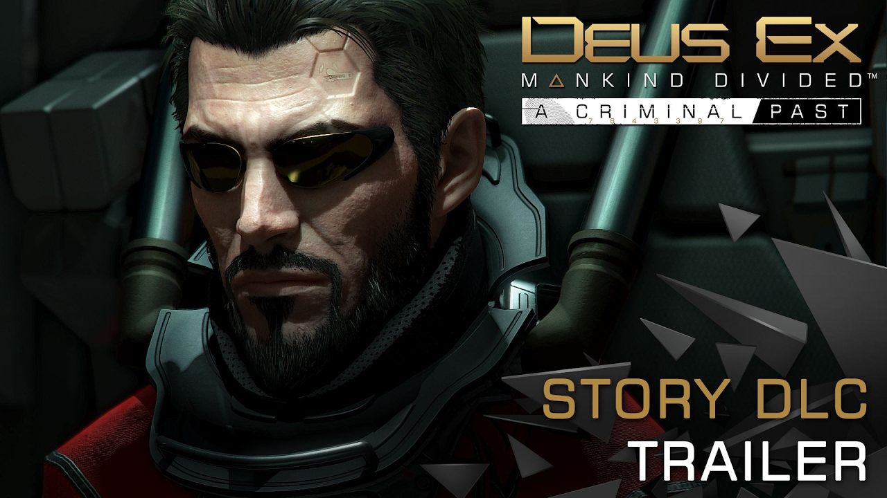 Trailer di Deus Ex: Mankind Divided - Criminal Past