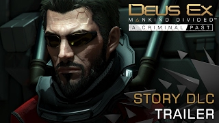 DEUS EX : MANKIND DIVIDED™ DLC - A CRIMINAL PAST video