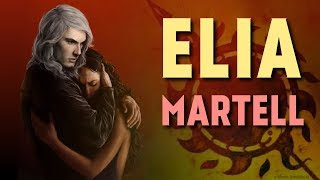 Elia Martell's Tragic Life (Game of Thrones)
