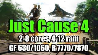 Just Cause 4 на слабом ПК (2-8 cores, 4-12 ram, GF 630/1060, R 7770/7870)