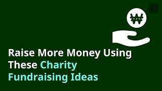 Evergreen Charity Fundraising Ideas You Need To Try