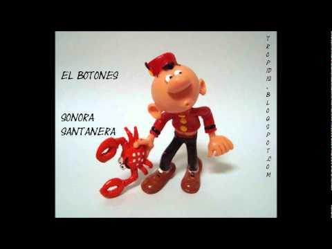 EL BOTONES.  (sonora  santanera)