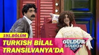 Güldür Güldür Show 191.Bölüm   Turkish Bilal Transilvanya'da