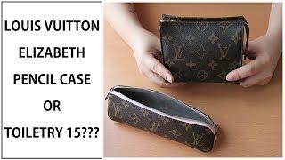 LOUIS VUITTON ELIZABETH PENCIL CASE VS TOILETRY 15 | WHAT FITS
