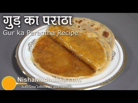 Gur ka paratha – Jaggery Stuffed paratha – Sweet Paratha
