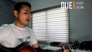 Dije   Joss Favela  Javier Rochin (Cover)
