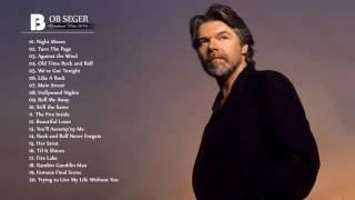Bob Seger Greatest Hits  -   The Best Of Bob Seger   |  HD/HQ