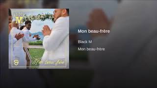 Black M   Mon Beau Frère Lyrics