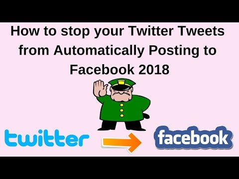 How to stop your Twitter Tweets from automatically posting to Facebook 2018