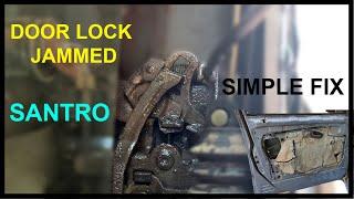DIY | HOW TO OPEN REPAIR SANTRO JAMMED CAR DOOR LOCK JAM |