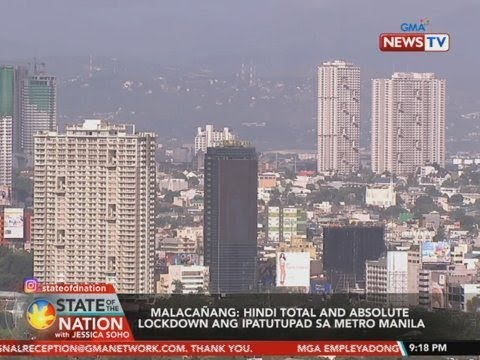 [GMA]  SONA: Malacañang: hindi total and absolute lockdown ang ipatutupad sa Metro Manila