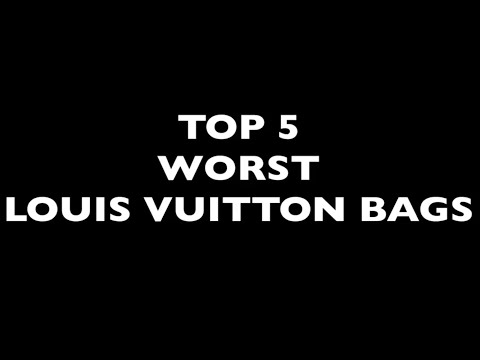 TOP 5 WORST Louis Vuitton Bags