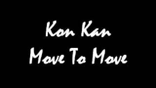 Kon Kan Move To Move
