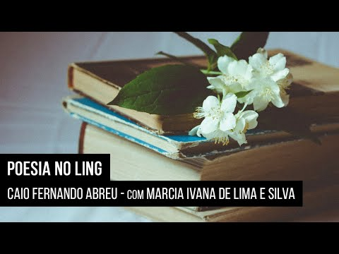 Poesia no Ling – Caio Fernando Abreu