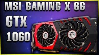 ОБЗОР видеокарты MSI GTX 1060 Gaming X  6G - ВКЛЮЧАЙ УЛЬТРА ГРАФИКУ