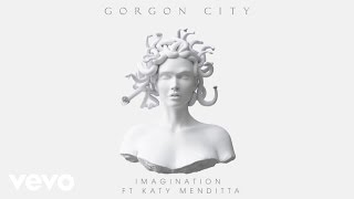 Gorgon City   Imagination Ft. Katy Menditta (Official Audio)