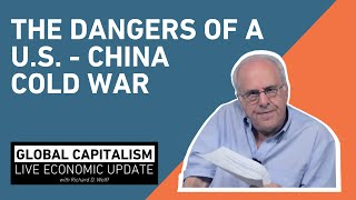Video : China : Richard Wolff on the dangers of a new Cold War