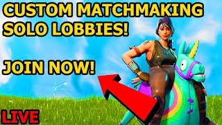 FORTNITE CUSTOM SOLOS! CUSTOM MATCHMAKING LIVE! *NEW* UPDATE!