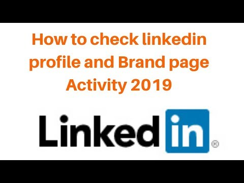 How to check linkedin profile and Brand page Activity 2019
