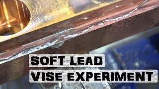 Soft Lead Hard Grip? | Testing Lead Vise Jaws