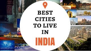 Top 10 Best Cities To Live In India 2020