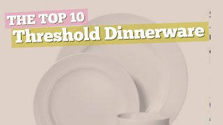 Threshold Dinnerware Sets // The Top 10 Best Sellers 2017