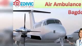 Air Ambulance Service in Dibrugarh | Air Ambulance Service in Bagdogra