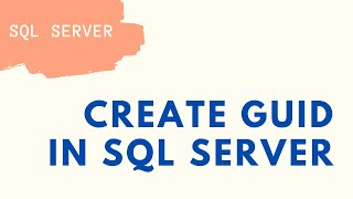 How to Create GUID in Sql Server | Creating  NEWID()  in Sql Server