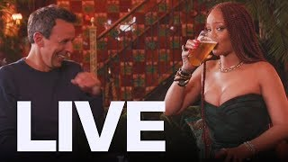 Rihanna Day Drinks With Seth Meyers | ET Canada LIVE