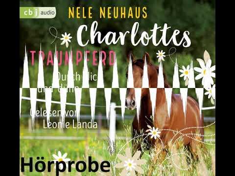 """N. Neuhaus """"Charlottes Traumpferd - Durch dick und dünn"""", gelesen von L. Landa - Hörprobe"""