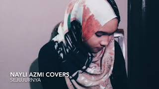 Gambar cover Nayli Azmi - Beautiful Cover of Sejujurnya (Didicazli)