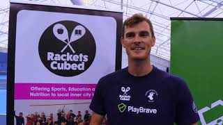Rackets Cubed Jamie Murray Day