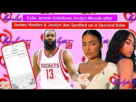 Kylie Jenner Unfollows Jordyn Woods after James Harden & Jordyn Are Spotted on a Second Date