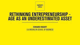 Rethinking Entrepreneurship - Age As An Underestimated Asset