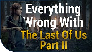 GAME SINS | Everything Wrong With The Last of Us Part II