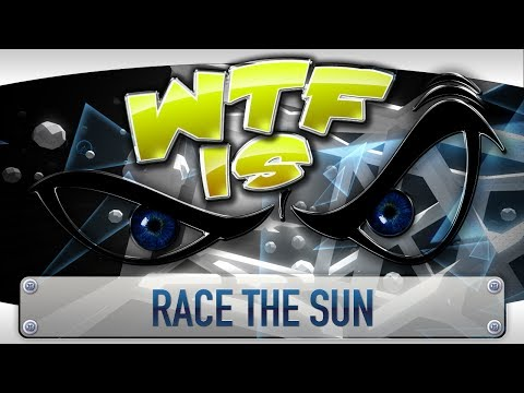 ► WTF Is... - Race the Sun ? video thumbnail
