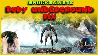 Atlas: Body falling underground bug fix - Stop losing your gear!