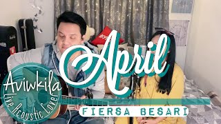 FIERSA BESARI   APRIL (Live Acoustic Cover By Aviwkila)