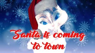 The chipettes - Santa is coming to town