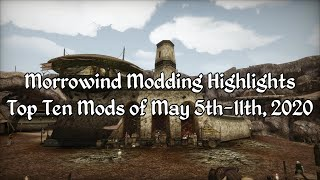 Morrowind Modding Highlights EP2 - The Top Mods of May 5th-11th 2020