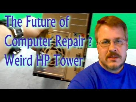 Future of Computer Repair – Weird HP Tower