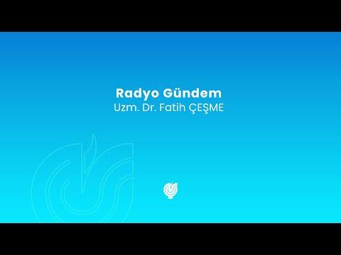 Eğitim - Radyo Gündem - 12.04.2018 - Uzm.Dr. Fatih ÇEŞME
