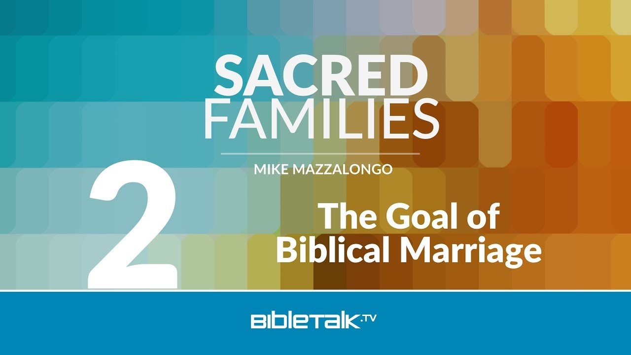 The Goal of Biblical Marriage