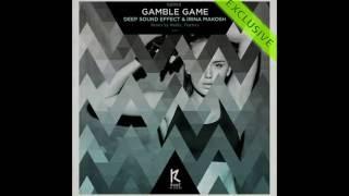 Irina Makosh, Deep Sound Effect - Gamble Game (Wallie Remix)