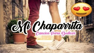 💖♥ Mi Chaparrita ♥😍 → Cancion para Dedicar | Rap Romantico ♥