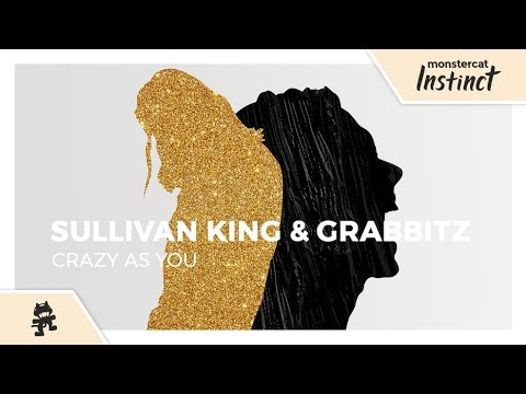 Sullivan King & Grabbitz - Crazy as You [Monstercat Lyric