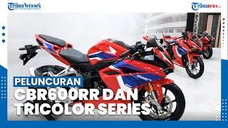 Peluncuran Honda CBR600RR dan Tricolor Series