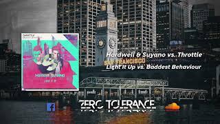 Hardwell & Suyano vs. Throttle   Light It Up vs. Baddest Behaviour (Zero Tolerance Reboot)