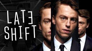 LATE SHIFT!
